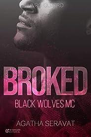 BROKED (Black Wolves MC Livro 4)