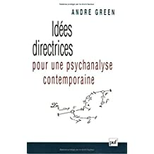 Idées directrices pour une psychanalyse contemporaine: Méconnaissance et reconnaissance de l'inconscient (Hors collection)