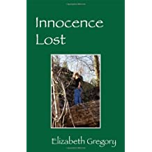 Innocence Lost by Elizabeth Gregory (2012-12-10)