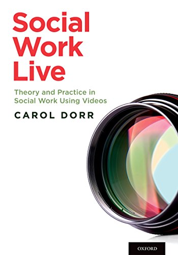 Download Social Work Live: Theory and Practice in Social Work Using Videos Pdf