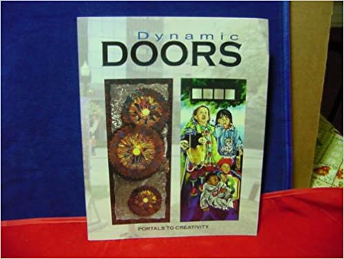 Dynamic Doors, Portals to Creativity: James M  Clark, Mary S