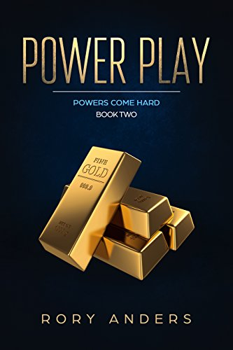 Power Play: Powers Come Hard Book Two