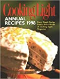 img - for Cooking Light Annual Recipes 1998: Every Recipe From a Single Year's Worth of Cooking Light Magazine book / textbook / text book