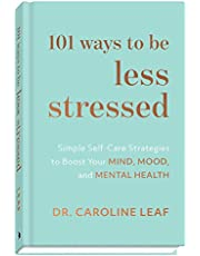 101 Ways to Be Less Stressed