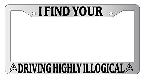 I Find Your Driving Highly Illogical License Plate Frame Star Trek