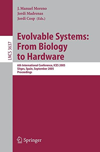 rom Biology to Hardware: 6th International Conference, ICES 2005, Sitges, Spain, September 12-14, 2005, Proceedings (Lecture Notes in Computer Science) (Evolvable Systems)
