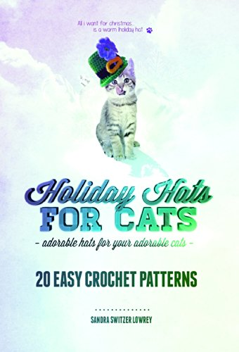Holiday Hats For Cats: 20 Easy Crochet Patterns ()
