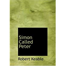 Simon Called Peter (Large Print Edition)