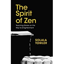 The Spirit of Zen: Teaching Stories on The Way to Enlightenment