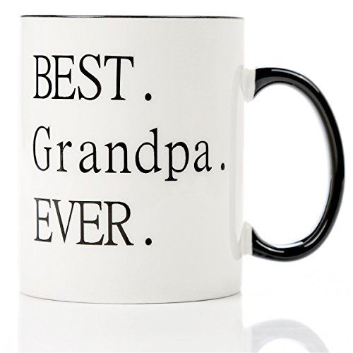 grandpa gifts for fathers day-Best Grandpa Ever -11 OZ Coffee Mugs -Novelty Father's Day or Birthday Gifts for grandfather from - Grandkids Mug