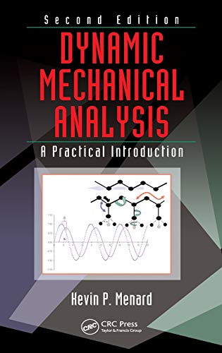 Dynamic Mechanical Analysis: A Practical Introduction, Second Edition