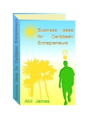 Business Ideas For Caribbean Entrepreneurs By James Akil