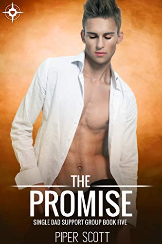 The Promise (Single Dad Support Group Book 5) (Promise Message The)
