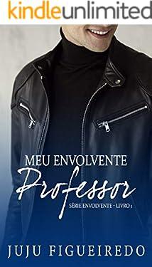 Meu Envolvente Professor (Série Envolvente Livro 1)