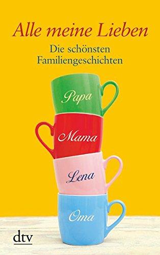 alle-meine-lieben-die-schnsten-familiengeschichten-dtv-grossdruck