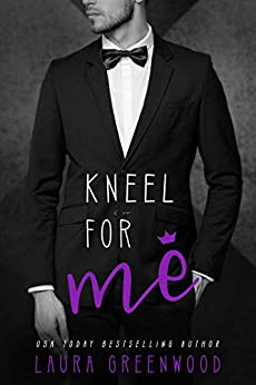 Kneel For Me ME Series Contemporary romance reverse harem laura greenwood