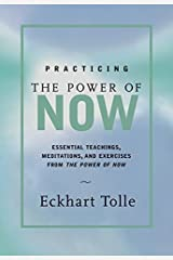 Practicing the Power of Now: Essential Teachings, Meditations, and Exercises From The Power of Now Hardcover