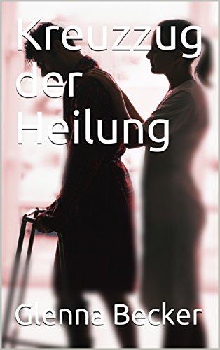 Kreuzzug der Heilung (German Edition)