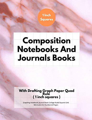 Composition Notebooks And Journals Books With Drafting Graph Paper Quad Rule ( 1 inch squares ): Graphing Notebook Journal Book College Ruled Square Grid Minimalist Art Numbered Pages Volume 8
