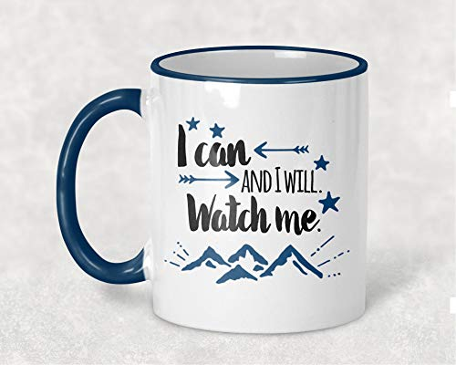 I Can and I Will. Watch Me Mug, Inspirational Coffee Cup, Blue Handle and Rim