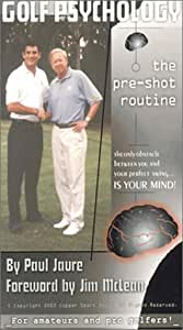 "Golf Psychology ""The Pre-Shot Routine"".  Paul Jaure.  Foreword by Jim McLean [VHS]"