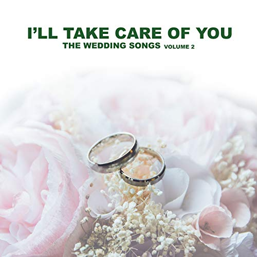 I'll Take Care Of You, Vol. 2 (The Wedding - Care Ill Take