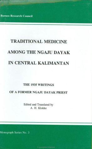 Traditional Medicine Among the Ngaju Dayak in Central Kalimantan