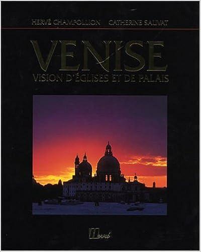 Télécharger en ligne Venise : Vision d'églises et de palais epub, pdf