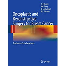 Oncoplastic and Reconstructive Surgery for Breast Cancer: The Institut Curie Experience