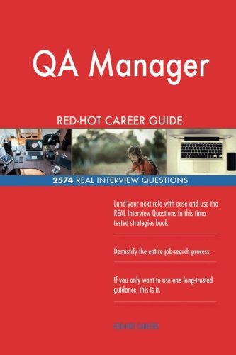 QA Manager RED-HOT Career Guide; 2574 REAL Interview Questions ebook