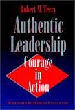 Authentic Leadership: Courage in Action (Joint Publication in the Jossey-Bass Public Administration S)