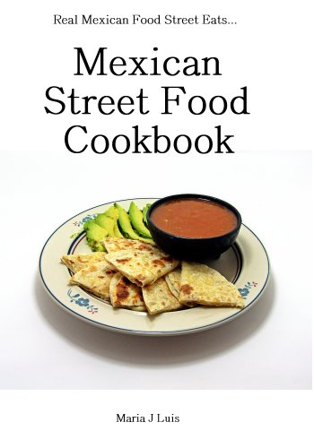 Mexican street food recipes healthy diet delicious mexican street mexican street food recipes healthy diet delicious mexican street food cookbook book 1 by forumfinder Gallery