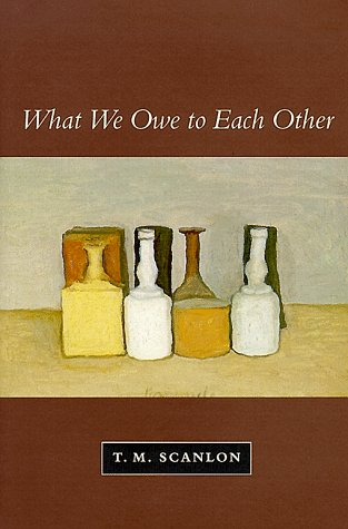 Book cover from What We Owe to Each Other by T. M. Scanlon