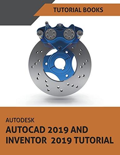 Autodesk AutoCAD 2019 and Inventor 2019 Tutorial [Books, Tutorial] (Tapa Blanda)