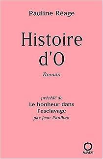 Histoire d'O, précédé de : le bonheur dans l'esclavage par J. Paulhan par Aury