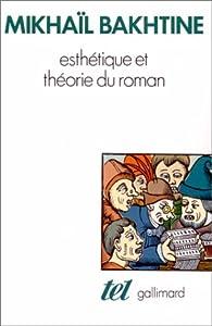 Esthétique et théorie du roman par Mikhaïl Bakhtine