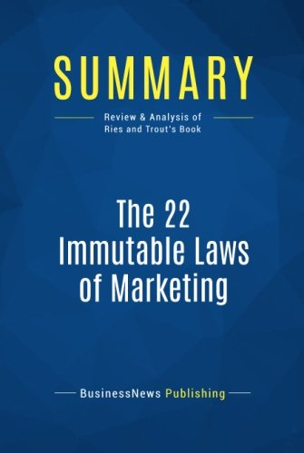 Summary: The 22 Immutable Laws of Marketing: Review and Analysis of Ries and Trout's Book