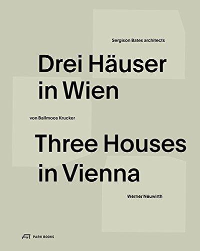 Drei Häuser in Wien: Kultivierung des Gewöhnlichen. Sergison Bates, von Ballmoos Krucker, Werner Neuwirth