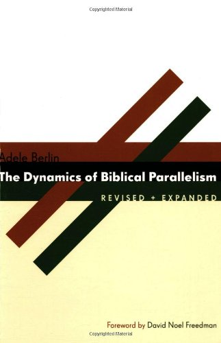 The Dynamics of Biblical Parallelism (The Biblical Resource Series)