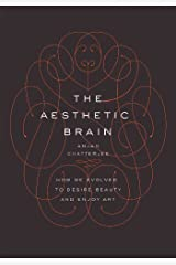 The Aesthetic Brain: How We Evolved to Desire Beauty and Enjoy Art (English Edition) eBook Kindle