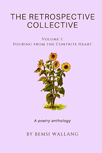 The Retrospective Collective: Pouring from the Contrite Heart