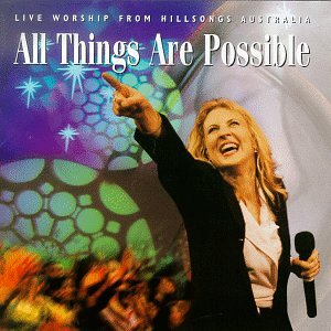 All Things Are Possible: Live Worship From Hillsongs Australia by Hillsongs Music