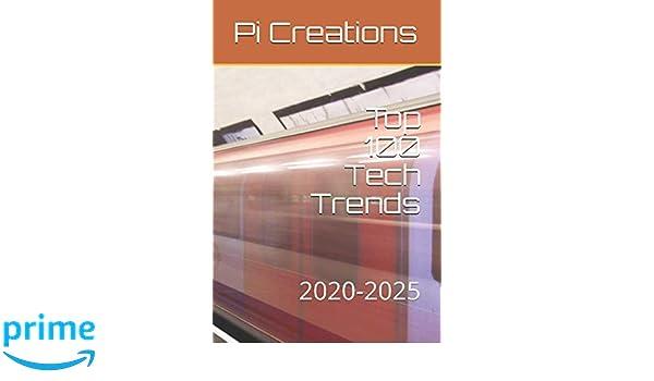 Top 100 Tech Trends: 2020-2025: Amazon.es: Pi Creations: Libros en idiomas extranjeros