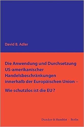 Book Die Anwendung und Durchsetzung US-amerikanischer Handelsbeschränkungen innerhalb der Europäischen Union.