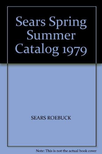 Sears Catalog Spring/Summer 1979 (Order Spring Catalogs)