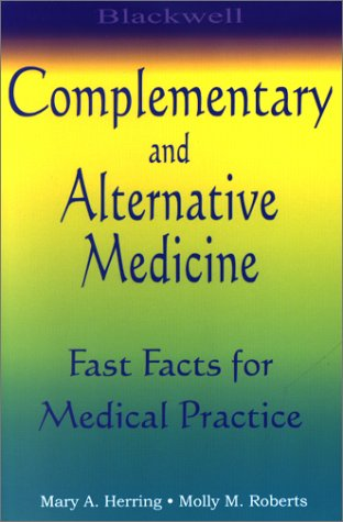 Download Blackwell Complementary and Alternative Medicine: Fast Facts for Medical Practice (Complimentary and Alternative Medicine) PDF