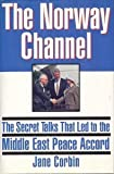 The Norway Channel: The Secret Talks That Led to the Middle East Peace Accord