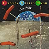 Live It Up - Crosby Stills and Nash