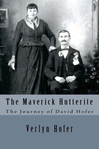 the-maverick-hutterite-the-journey-of-david-hofer