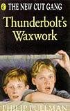 Thunderbolt's Waxwork (New Cut Gang)